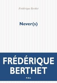 Frédérique Berthet - Never(s).