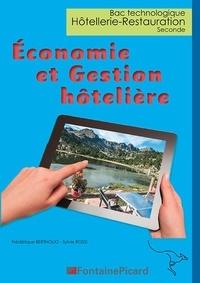 Frédérique Bertholio et Sylvie Rossi - Economie et gestion hôtelière - Bac technologique Hôtellerie-Restauration 2nde.