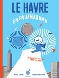Frédérique Bertrand et Michaël Leblond - Le Havre en pyjamarama.