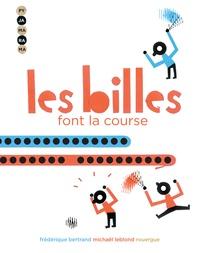 Frédérique Bertrand et Michaël Leblond - Les billes font la course.