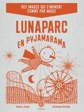 Frédérique Bertrand et Michaël Leblond - Lunaparc en pyjamarama.