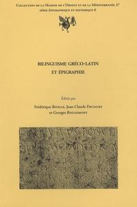 Frédérique Biville et Jean-Claude Decourt - Bilinguisme gréco-latin et épigraphie.