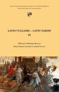 Frédérique Biville et Marie-Karine Lhommé - Latin vulgaire, latin tardif - Actes du 9e colloque international sur le latin vulgaire et tardif, Lyon, 2-6 septembre 2009.
