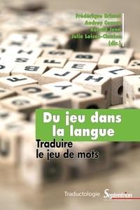 Du jeu dans la langue- Traduire le jeu de mots - Frédérique Brisset pdf epub