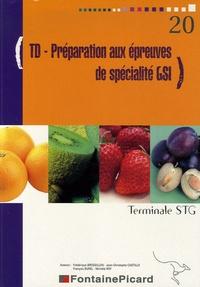Frédérique Brossillon et Jean-Christophe Castillo - Gestion des systèmes d'information Tle STG - TD Préparation aux épreuves de spécialité GSI.