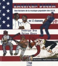Frédérique Brun et Philippe Khoury - American Dream - Une histoire de la musique populaire des USA en 12 chansons. 2 CD audio