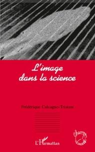 Frédérique Calcagno-Tristant - L'image dans la science.