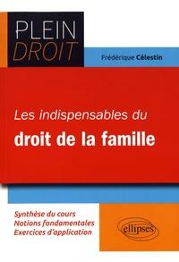 Frédérique Célestin - Les indispensables du droit de la famille.
