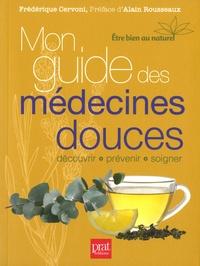 Frédérique Cervoni - Mon guide des médecines douces.
