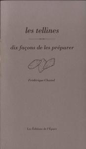 Frédérique Chastel - Les Tellines - Dix façons de les préparer.