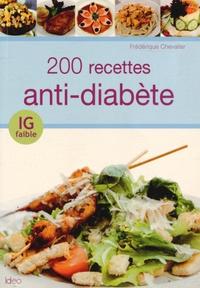Frédérique Chevalier - 200 recettes anti-diabète.