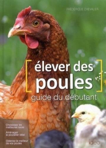 Frédérique Chevalier - Elever des poules.