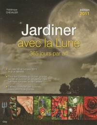 Frédérique Chevalier - Jardiner avec la lune - 365 jours par an.