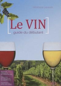 Frédérique Chevalier - Le vin - Guide du débutant.