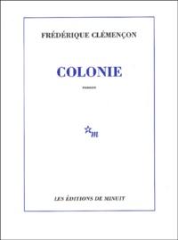 Frédérique Clémençon - Colonie.