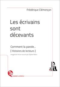 Frédérique Clémençon - Les écrivains sont décevants - Français.