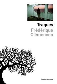 Frédérique Clémençon - Traques.