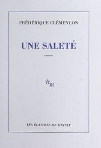 Frédérique Clémençon - Une saleté.