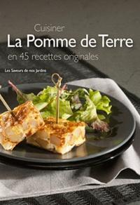 Frédérique Clément - Cuisiner la pomme de terre en 45 recettes originales.