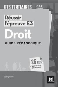 Frédérique Contal et Hélène Thomas - Réussir l'épreuve E3 Droit BTS tertiaires 1re et 2e années - Guide pédagogique.