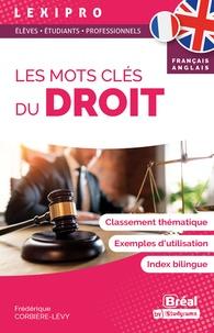 Frédérique Corbière-Lévy - Les mots clés du droit - Classement thématique, Exemples d'utilisation, Index bilingue.