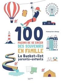 Frédérique Corre-Montagu - 100 façons de se créer des souvenirs en famille - La Bucket-list parents-enfants.