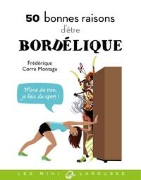Frédérique Corre Montagu - 50 bonnes raisons d'être bordélique.