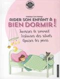 Frédérique Corre Montagu - Aider son enfant à bien dormir ! - Favoriser le sommeil, instaurer des rituels, apaiser les peurs.