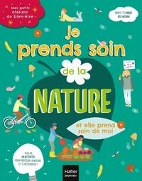 Frédérique Corre Montagu et Aurélia-Stéphanie Bertrand - Je prends soin de la nature et elle prend soin de moi.