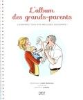 Frédérique Corre Montagu - L'album des grands-parents - Conservez tous vos meilleurs souvenirs !.