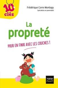 Frédérique Corre Montagu - La propreté - Pour en finir avec les couches !.