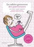 Frédérique Corre-Montagu et Soledad Bravi - Le cahier grossesse des paresseuses.