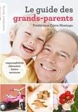 Frédérique Corre Montagu - Le guide des grands-parents.