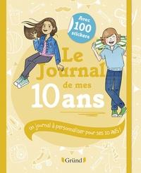 Frédérique Corre-Montagu et  Vivilablonde - Le journal de mes 10 ans.
