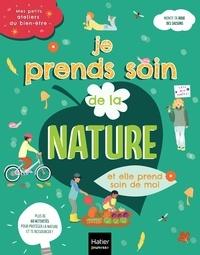 Frédérique Corre Montagu - Mes petits ateliers du bien-être - Je prends soins de la nature et elle prend soin de moi - 6/10 ans.