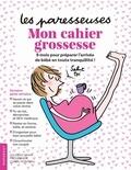 Frédérique Corre Montagu et Soledad Bravi - Mon cahier grossesse.