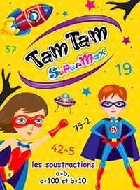 Frédérique Costantini - Tam Tam Supermax Les soustractions - Primaire CE1 - CE2 - CM1 - CM2.