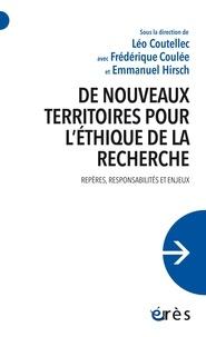Frédérique Coulée et Léo Coutellec - De nouveaux territoires pour l'éthique de la recherche - Repères, responsabilités et enjeux.