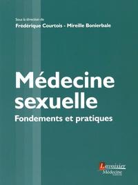 Frédérique Courtois et Mireille Bonierbale - Médecine sexuelle - Fondements et pratiques.
