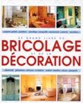 Frédérique Crestin-Billet et  Collectif - Le grand livre du bricolage et de la décoration.