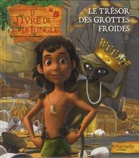 Frédérique de Buron - Le livre de la jungle - Le trésor des grottes froides.