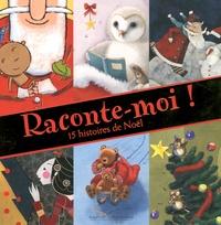 Frédérique de Buron - Raconte-moi ! - 15 histoires de Noël.