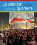 Frédérique de Gravelaine - La création prend ses quartiers.