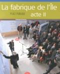 Frédérique de Gravelaine - La fabrique de l'île, acte II.