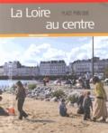 Frédérique de Gravelaine - La Loire au centre.