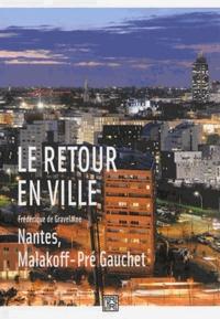Frédérique de Gravelaine - Le retour en ville - Nantes, Malakoff-Pré Gauchet.