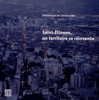 Frédérique de Gravelaine - Saint-Etienne, un territoire se réinvente.