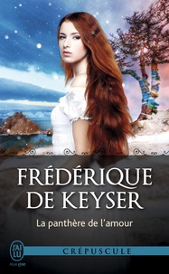 Frédérique De Keyser - La panthère de l'amour.