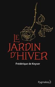 Frédérique de Keyser - Le Jardin d'hiver.