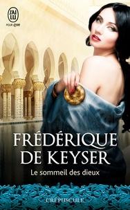 Frédérique De Keyser - Le sommeil des dieux.